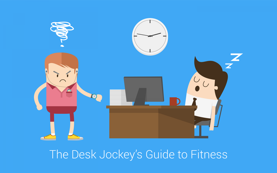 The Desk Jockey's Guide to Fitness