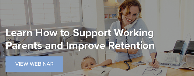 Learn How to Support Working Parents and Improve Retention