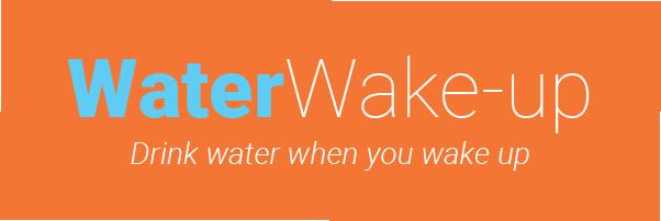 Water Wake-up